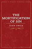 The Mortification of Sin (Vintage Puritan) (English Edition)