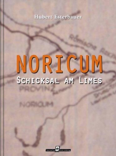 Noricum – Schicksal am Limes