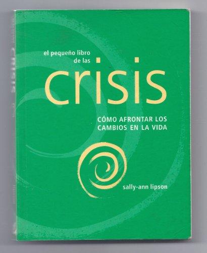 Descargar Libro Crisis como afrontar cambios en la vida (pequeño libro) de Sally-Ann Lipson