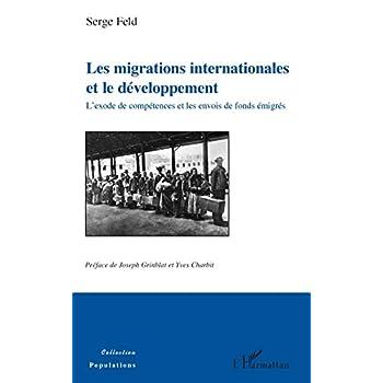 Les migrations internationales et le développement: L'exode de compétences et les envois de fonds émigrés
