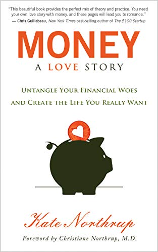 Money: A Love Story (English Edition) eBook: Kate Northrup ...