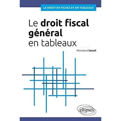 Le droit fiscal général en tableaux