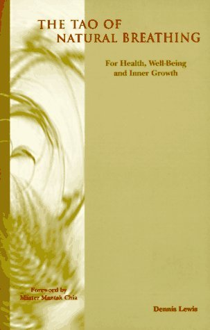 The Tao of Natural Breathing: For Health, Well-Being, and Inner Growth by Dennis Lewis (1996-09-02)