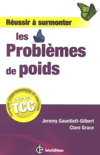 Réussir à surmonter les problèmes de poids par Jeremy Gauntlett-Gilbert, Clare Grace