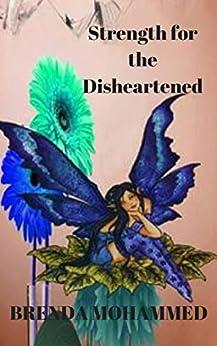 Strength for the Disheartened: Motivational Poems (English Edition) par [Mohammed, Brenda]
