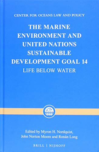The Marine Environment and United Nations Sustainable Development Goal 14: Life Below Water (Center for Oceans Law and Policy)