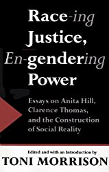 Race-ing Justice, En-gendering Power: Essays on Anita Hill, Clarence Thomas, and the Construction of Social Reality