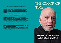 The Color of Time: My life on the Edge of Change (English Edition) de [Markman, Abe]