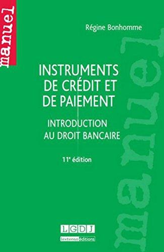 Instruments de crédit et de paiement, introduction au droit bancaire 11ème Ed.