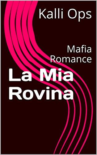 La Mia Rovina: Mafia Romance (Miniserie)