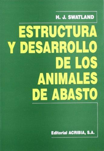 Estructura y desarrollo de los animales de abasto por J. H. Swatland