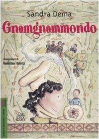Gnamgnammondo. Ediz. illustrata (Ragazzi) por Sandra Dema