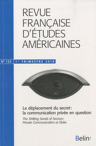 Revue française d'études américaines, N° 123, 1er trimestr : Le déplacement du secret : la communication privée en question par Claire Bruyère