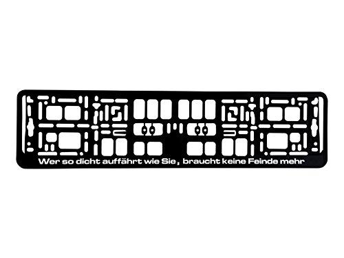 kennzeichenhalter-520x110mm-design-mit-spruch-wer-so-dicht-auffahrt-wie-sie-braucht-keine-feinde-meh