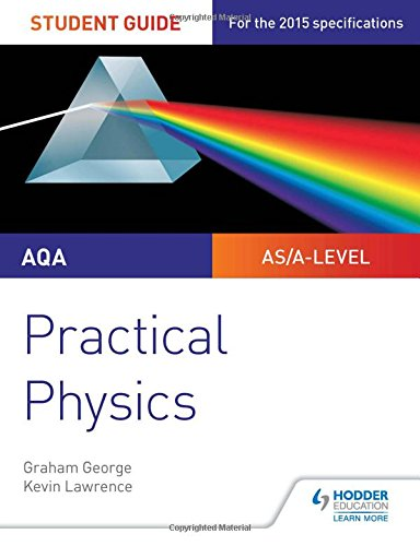 AQA A-level Physics Student Guide: Practical Physics (Practical Physics As/a)