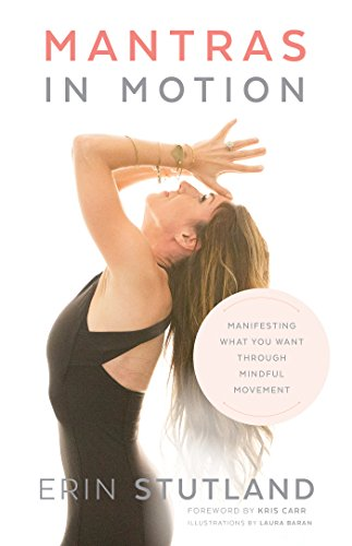 Mantras in Motion: Manifesting What You Want through Mindful Movement (English Edition)