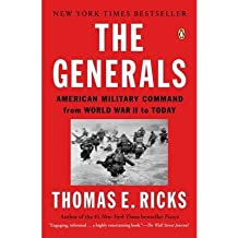 By Ricks, Thomas E. ( Author ) [ The Generals: American Military Command from World War II to Today By Oct-2013 Paperback