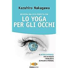 Recupera una vista perfetta con lo yoga per gli occhi (Pickwick)