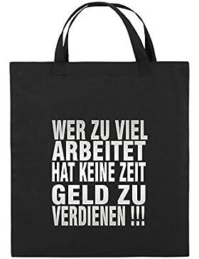 Comedy Bags - Wer zuviel arbeitet hat keine Zeit Geld zu verdienen! - Jutebeutel bedruckt, Baumwolltasche zwei...