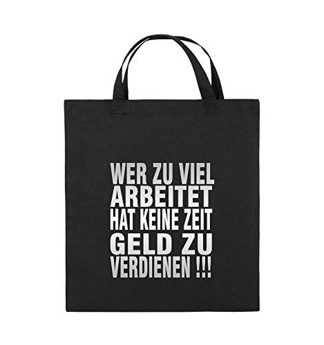 Comedy Bags - Wer zuviel arbeitet hat keine Zeit Geld zu verdienen! - Jutebeutel - kurze Henkel - 38x42cm - Farbe: Schwarz / Silber Schwarz / Silber