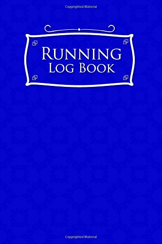 Running Log Book: Runners Journal, Running Journal Template, Running Training Plan Template, Track Distance, Time, Speed, Weather, Calories & Heart Rate: Volume 26 por Rogue Plus Publishing
