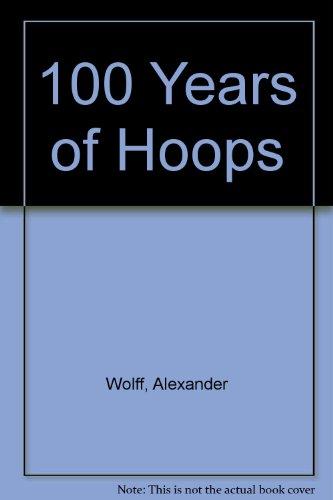 100 Years of Hoops por Alexander Wolff