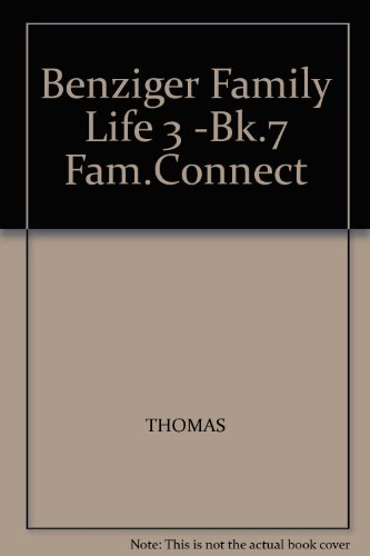Benziger Family Life 3 -Bk.7 Fam.Connect