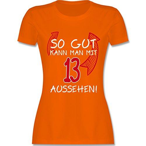 Geburtstag - So gut kann man mit 13 aussehen - tailliertes Premium T-Shirt mit Rundhalsausschnitt für Damen Orange