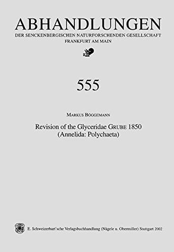 Revision of the Glyceridae GRUBE 1850 (Annelida: Polychaeta) (Abhandlungen der Senckenbergischen  naturforschenden Gesellschaft, Frankfurt am Main)