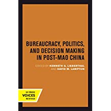 Bureaucracy, Politics, and Decision Making in Post-Mao China (Studies on China)