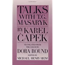 Talks with T. G. Masaryk by Karel Capek (1995-05-01)