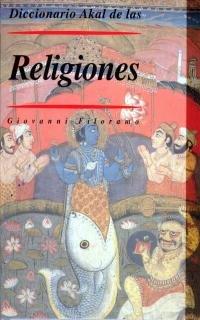 Diccionario Akal de las Religiones (Diccionarios) por Giovanni Filoramo (ed.)