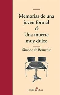 Memorias de una joven formal. Una muerte muy dulce par Simone de Beauvoir
