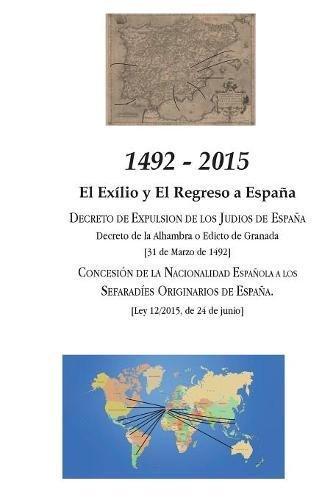 1492 - 2015: El Exilio y El Regreso a España