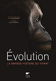 Évolution : La grande histoire du vivant par Steve Parker