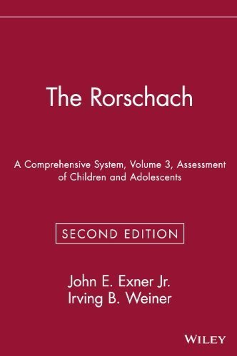 The Rorschach: A Comprehensive System, Volume 3: Assessment of Children and Adolescents 2nd (second) Edition by Exner Jr., John E., Weiner, Irving B. published by Wiley (1994)