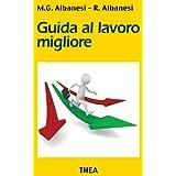 Guida al lavoro migliore (Italian Edition)