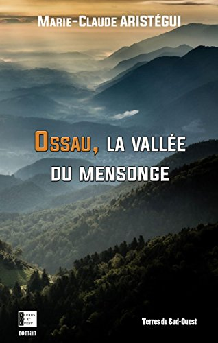 Ossau, la vallée du mensonge par Marie-Claude Aristégui