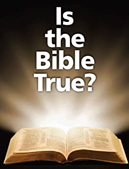 Is the Bible True? by [United Church of God]