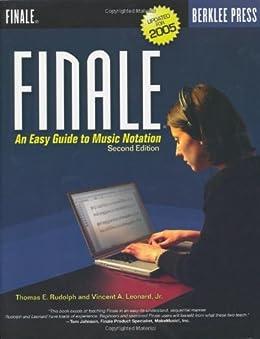 Finale: An Easy Guide to Music Notation - Second Edition par [Rudolph, Thomas E., Vincent A. Jr. Leonard]