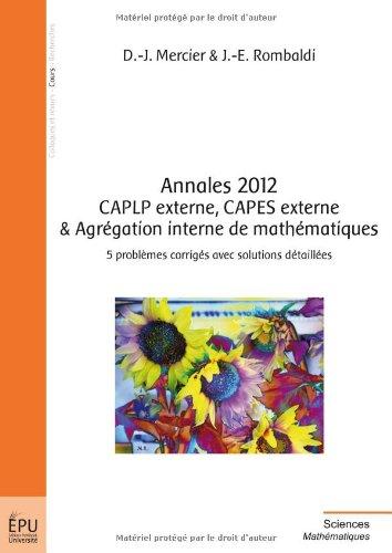 Annales 2012 CAPLP externe, CAPES externe & Agrégation interne de mathématiques