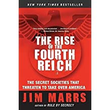 [(The Rise of the Fourth Reich: The Secret Societies That Threaten to Take Over America)] [Author: Jim Marrs] published on (July, 2009)