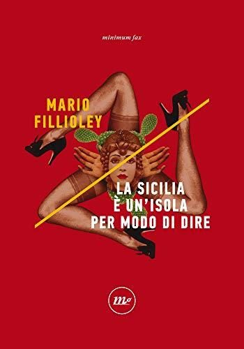 La Sicilia è un'isola per modo di dire (Indi)