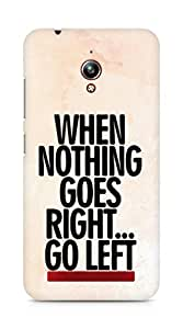 AMEZ when nothing goes right go left Back Cover For Asus Zenfone Go ZC500TG