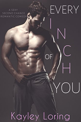 Every Inch of You (English Edition) eBook: Loring, Kayley: Amazon ...