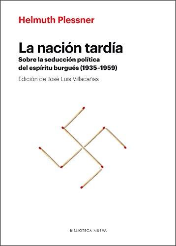 La nación tardía: Sobre la seducción política del espíritu burgués (1935-1959) (Nova Novarum)