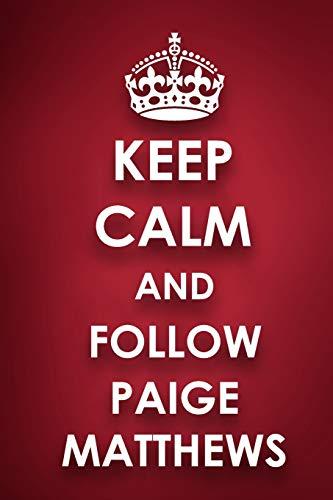 Keep Calm And Follow Paige Matthews: Paige Matthews Diary Journal Notebook