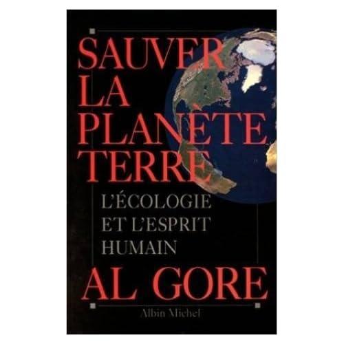 Sauver la planète Terre : L'écologie et l'esprit humain de Al Gore ( 1 février 1993 )