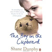 By Shane Dunphy The Boy in the Cupboard