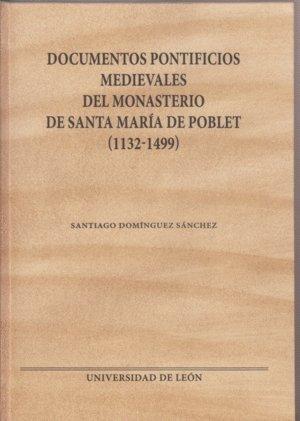 Documentos pontificios medievales del Monasterio de Santa María de Poblet (1132-1499) (Monumenta hispaniae pontificia)